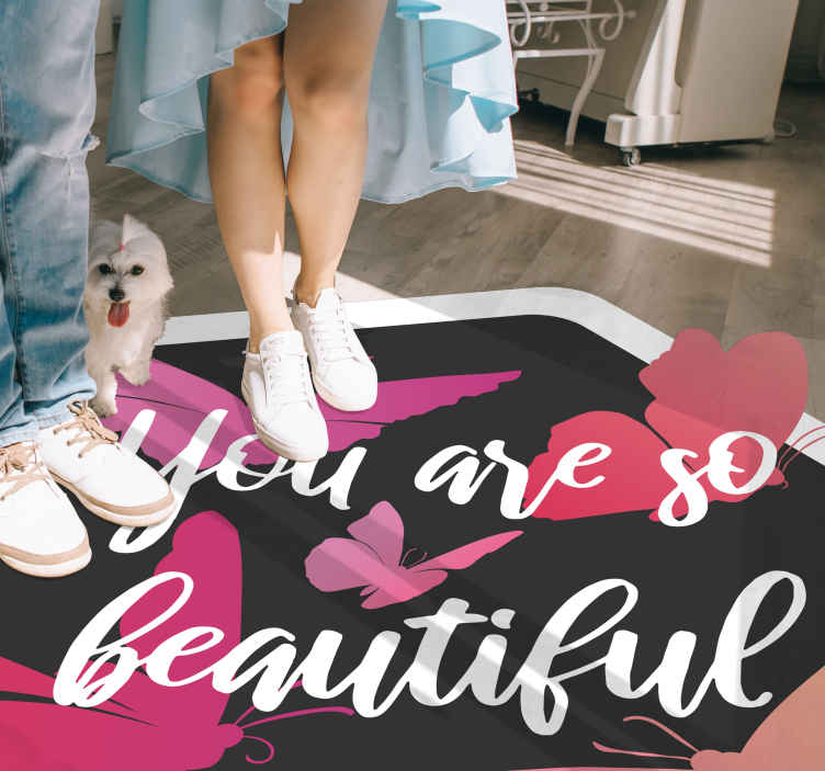 TenStickers. You are so beautiful butterfly  vinyl rugs. Butterfly vinyl rug which  features the text 'You are so beautiful' with images of butterflies surrounding it. High quality.