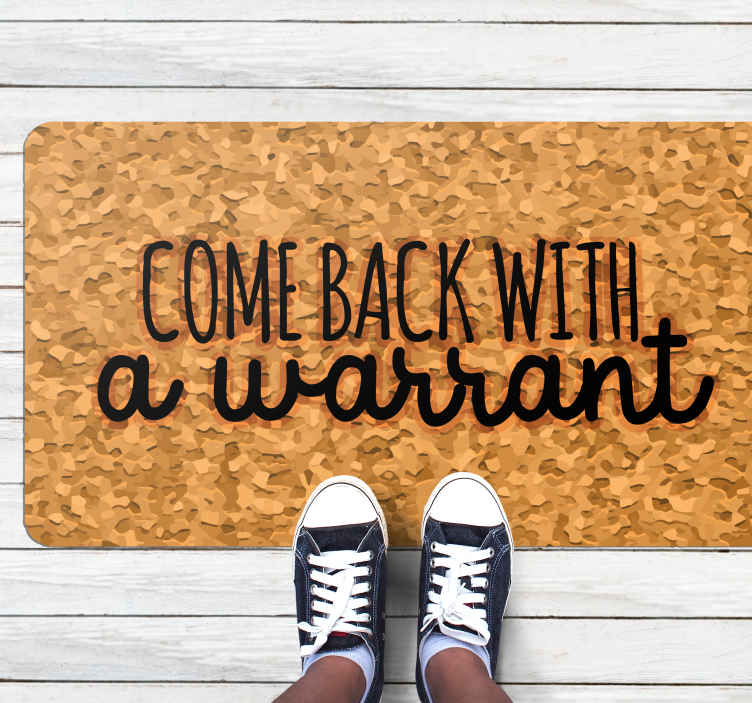 """TenStickers. Come back with a warrant bespoke rugs. Vinyl hall runner with the English text in black color """"Come back with a Warrant"""" with beige background similar to cork is ideal to decorate the hall."""