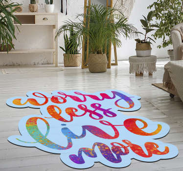 "Beautiful vinyl carpet with English text ""WORRY LESS LIVE MORE"" that will give you a decoration that everyone will envy and you will love to look at!"