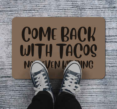 "This custom vinyl runner rug ""come back with tacos"" is made of high-quality materials and lasts a long time.