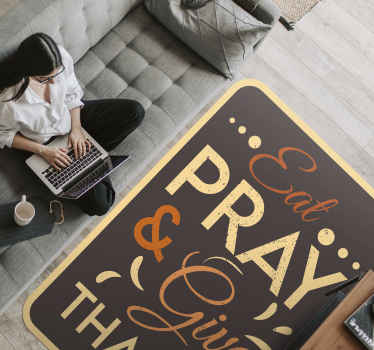 Thanksgiving has almost arrived! Celebrate this holiday with the right decoration home. A eat pray & give thanks vinyl rug on a dark brown background.