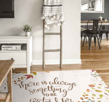 Our motivational vinyl rug will give you the energy you need at the start of a tiring work day! Have your favorite quote as a vinyl rug today!